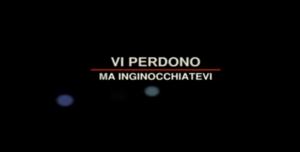 300px-Vi_perdono_ma_inginocchiatevi_LA7