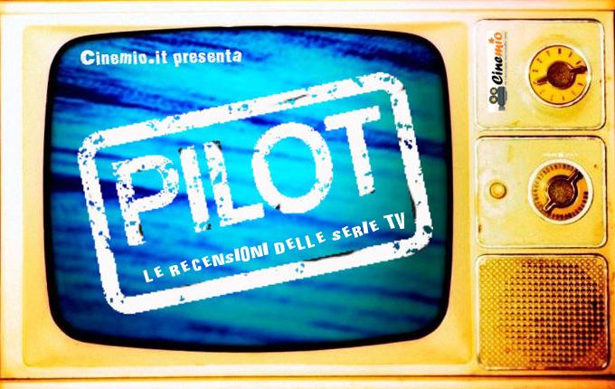 Pilot Recensioni serie tv